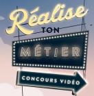 Réalise ton métier concours vidéo 2017